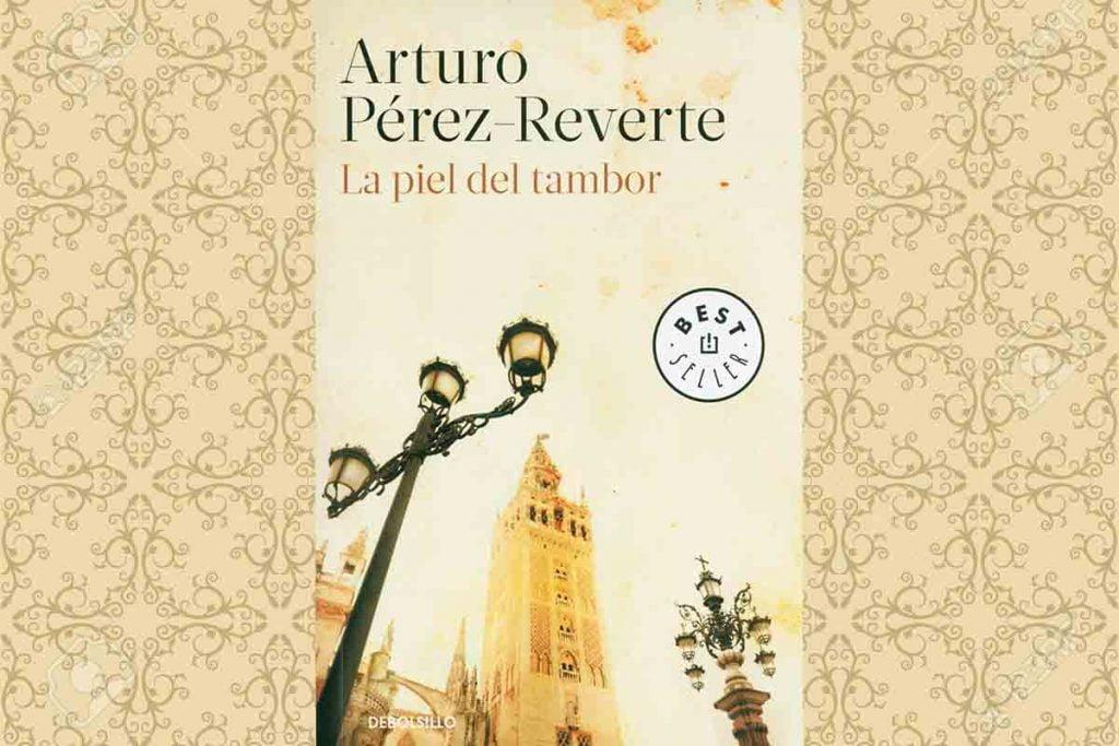 La Piel del Tambor - Arturo Pérez Reverte