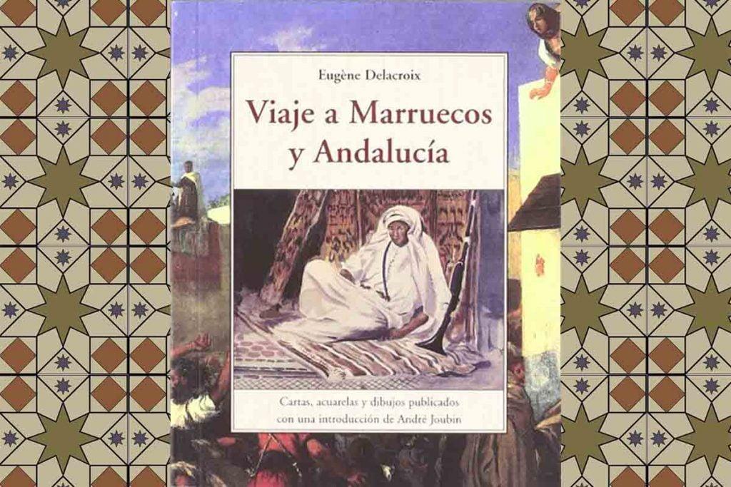 Eugene Delacroix - Viaje a Marruecos y Andalucía