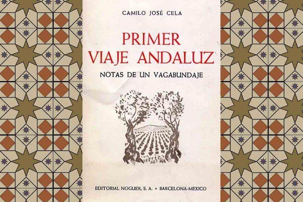 Camilo José Cela - Su Primer Viaje Andaluz